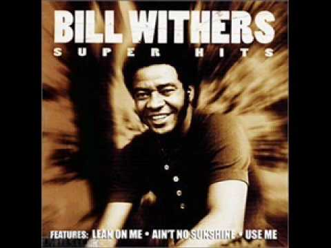 Bill Withers - Ain't No Sunshine ( Super HQ )