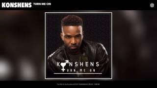 Konshens - Turn Me On (Audio)