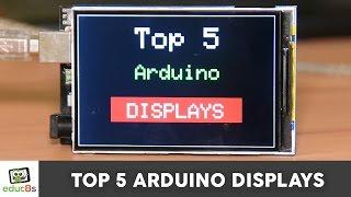 Top 5 Arduino Displays