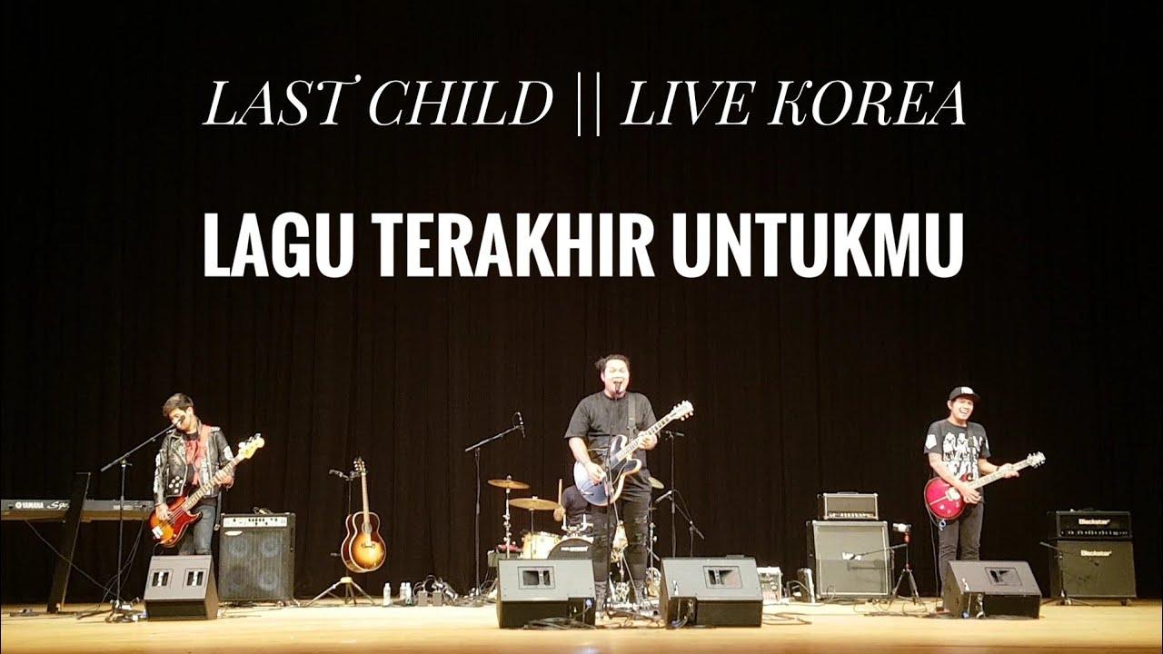 Download LAGU TERAKHIR UNTUKMU - SELURUH NAFAS INI - LAST CHILD LIVE KOREA MAMF 2017 MP3 Gratis