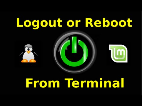 Logout or Reboot Linux Mint 17 from the Terminal