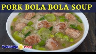 Pork Bola Bola Soup with Misua and Patola Recipe