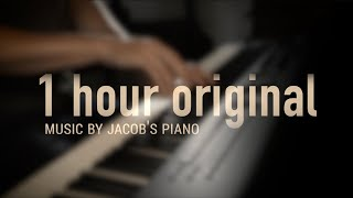 1 HOUR ORIGINAL RELAXING PIANO \\ Jacob
