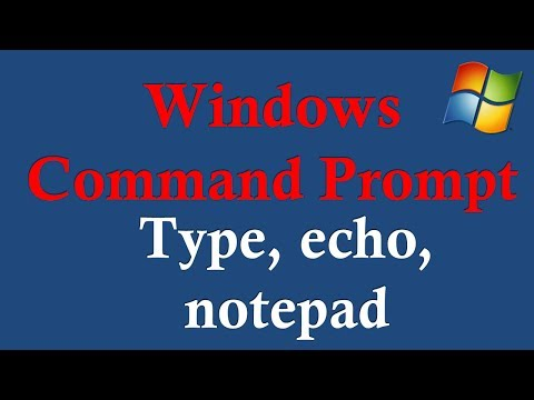 Windows Command Prompt  -2 How to use echo, type,  and notepad