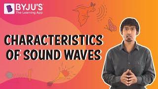 Sound 03 - Characteristics of Sound Waves