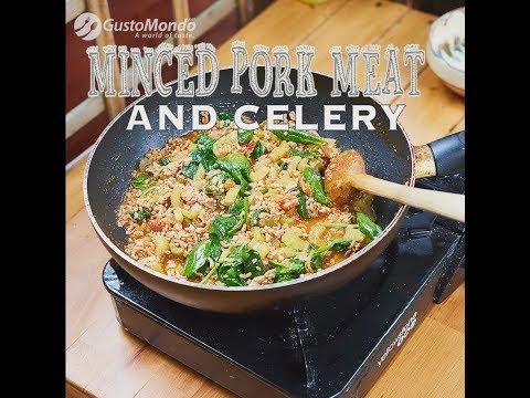 Minced pork and celery recipe | Gustomondo