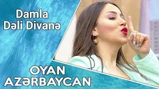 Damla - Dəli Divanə (Mix) - Oyan Azərbaycan