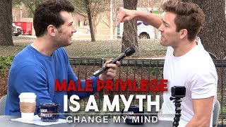 REAL CONVERSATIONS: Male Privilege Is A Myth | Change My Mind