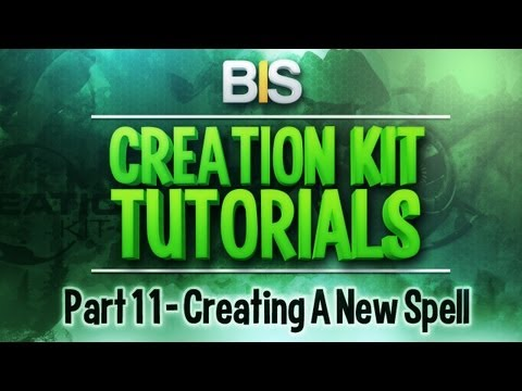 Skyrim Creation Kit Tutorials - Episode 11: Creating New Spells