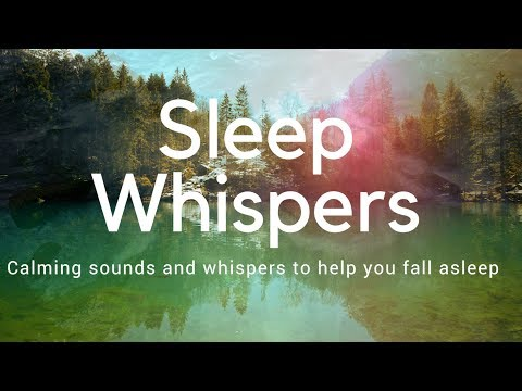 SLEEP WHISPERS ASMR Calming sounds and whispers to help you fall asleep deeply and restoratively
