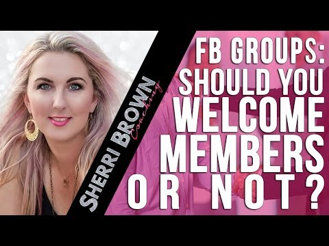 FB Groups: Should you Welcome Members or No?