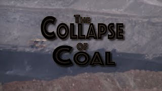 The Collapse of Coal
