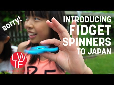 Trying to Introduce Fidget Spinners to Japan
