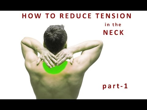 How to reduce tension in the neck - part1