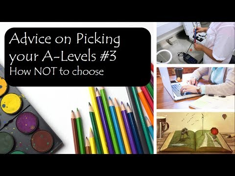 How NOT to pick your A-Levels. Advice on picking your A-Levels #3