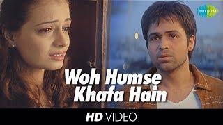 Woh Humse Khafa Hain | Video Song | Tumsa Nahin Dekha A Love Story | Emraan Hashmi | Dia Mirza