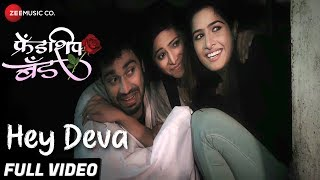 Hey Deva - Full Video | Friendship Band | Neha K, Shreenesh S, Harshali R, Luv V & Rohit G
