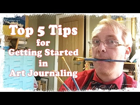My Top 5 Tips on Getting Started with Art Journaling