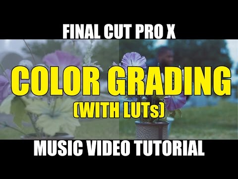 Final Cut Pro X Tutorial - Music Video Color Grading (Color Finale & LUTs)