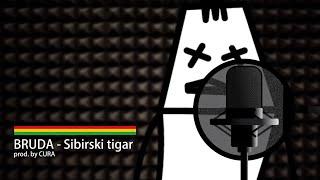 BRUDA - SIBIRSKI TIGAR (PROD. BY CURA) [OFFICIAL MUSIC VIDEO]