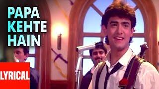 Lyrical: Papa Kehte Hain Bada Naam Karega | Qayamat Se Qayamat Tak | Aamir Khan