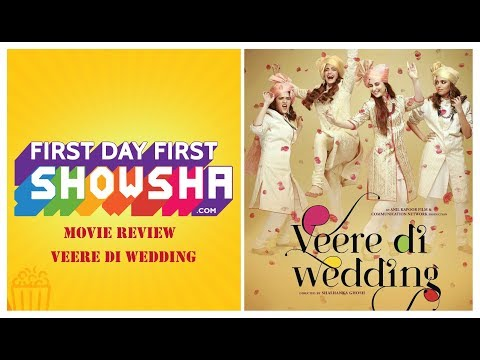 Veere Di Wedding Movie Review in 10 Questions | First Day First Showsha