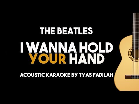 I Wanna Hold Your Hand - The Beatles (Acoustic Guitar Karaoke with Lyrics)