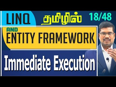 #18 Immediate Execution || LINQ and Entity framework in Tamil