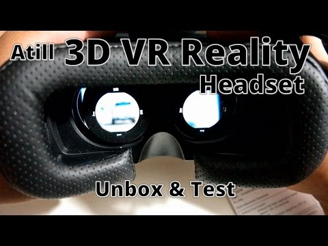 Atill 3D VR Virtual Reality Headset: Unbox & Test