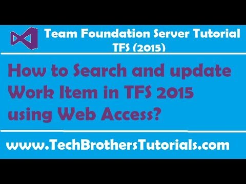 How to Search and update Work Item in TFS 2015 using Web Access-Team Foundation Server 2015 Tutorial