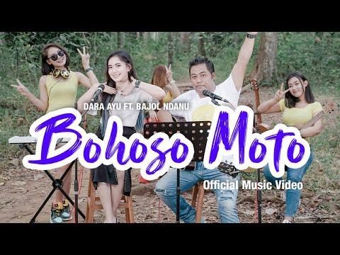 Download Lagu Dara Ayu Bohoso Moto Ft. Bajol Ndanu Mp3