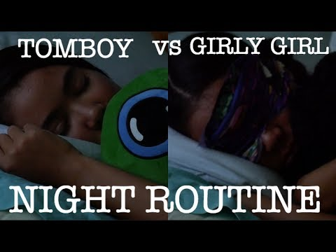 TOMBOY VS GIRLY GIRL: Night Routine | just tomboy things