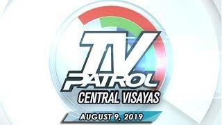 TV Patrol Central Visayas - August 9, 2019