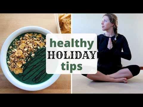 HOLIDAY HEALTH ROUTINE | Healthy During the Holidays! | Fasting, Intuitive Eating, Yoga