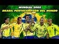 Mundial 2002 🏆🇧🇷 BRASIL PENTACAMPEÓN