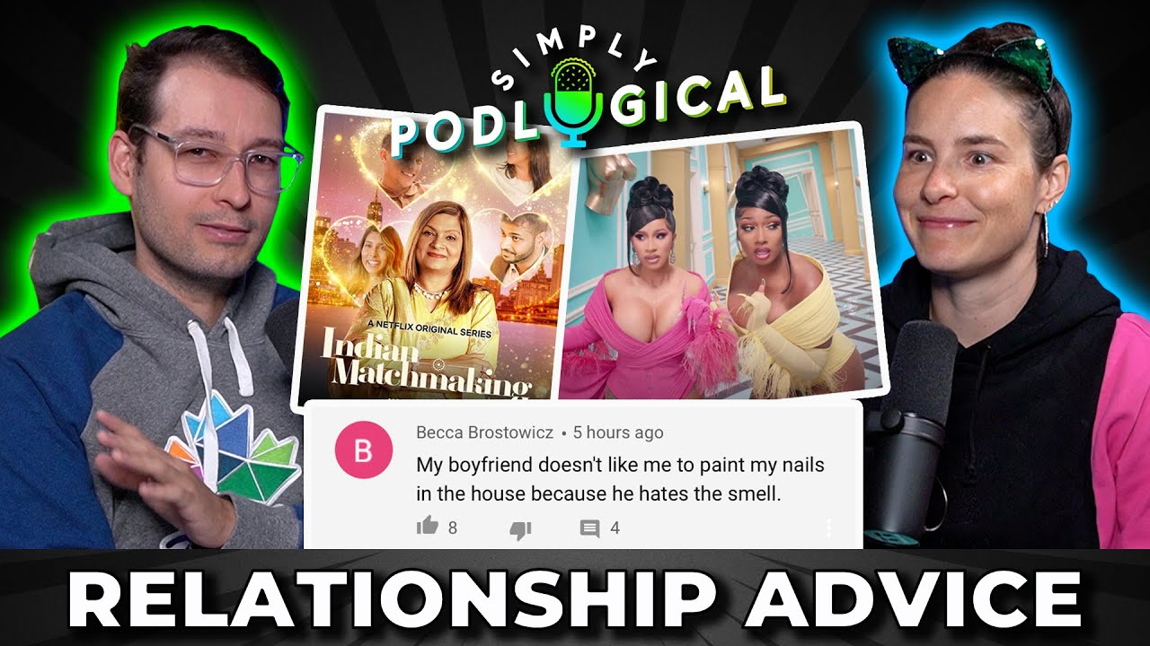 Unqualified Relationship Advice, Indian Matchmaking & WAP - SimplyPodLogical #26