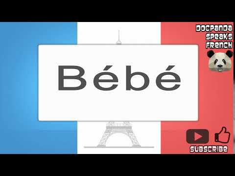 Bébé - How To Pronounce - French Native Speaker