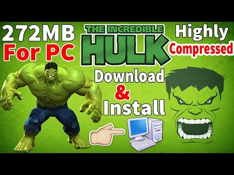 (272MB) How To Download & Install The Incredible Hulk on PC Just in 272MB 100% Working
