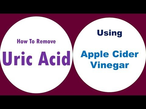 5 Tips To Apple Cider Vinegar For Uric Acid - How To Remove Uric Acid Using Home