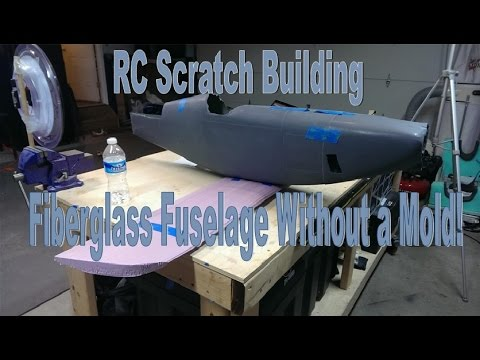 RC Scratch Building - Fiberglass Fuselage Without a Mold