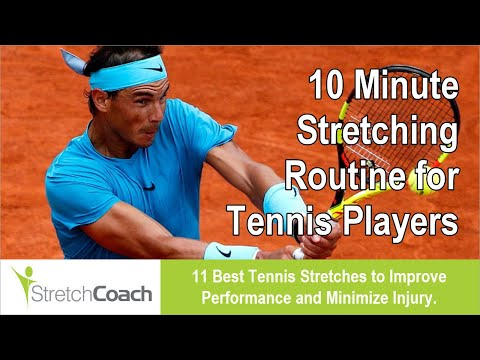Tennis Stretches, Best Tennis Stretching Routine, Flexibility Program for Tennis Players