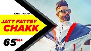 Amrit Maan | Jatt Fattey Chakk (Official Video) | Desi Crew | Latest Punjabi Songs 2019
