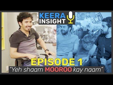 Mooroo on Content, Sham Idrees and Ducky Bhai | Episode 1 | Keera Insight | MangoBaaz