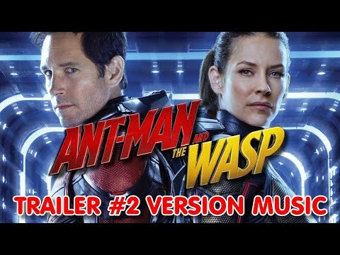ANT-MAN AND THE WASP Trailer 2 Music Version | Full & Proper Movie Theme Song