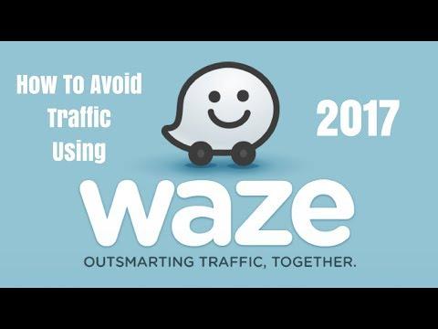 Avoid Traffic Using Waze App 2018