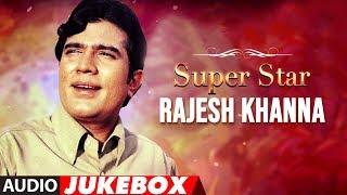 Super Star Rajesh Khanna | Hit Songs Jukebox Collection | Evergreen Hindi Songs