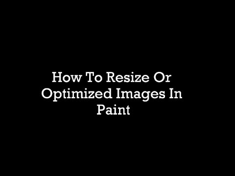How To Resize Or Optimize Images In Paint