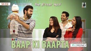 SIT | The Better Half | BAAP KI BAAPTA| S4E2 | Chhavi Mittal |Karan V Grover
