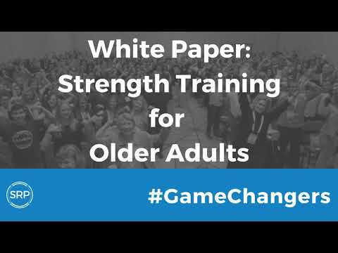 #GameChangers White Paper: Strength Training for Older Adults #OldNOTWeak
