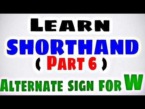 Learn SHORTHAND (PART 6) Alternate Sign For W